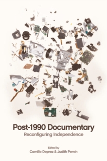 Post-1990 Documentary : Reconfiguring Independence, Hardback Book
