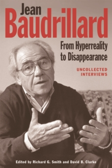 Jean Baudrillard: From Hyperreality to Disappearance : Uncollected Interviews, Paperback / softback Book