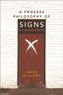 A Process Philosophy of Signs, Paperback Book