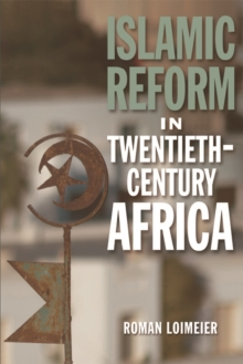 Islamic Reform in Twentieth-Century Africa, Hardback Book