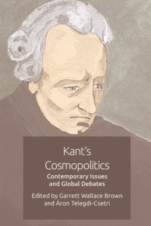 Kant'S Cosmopolitics : Contemporary Issues and Global Debates, Hardback Book