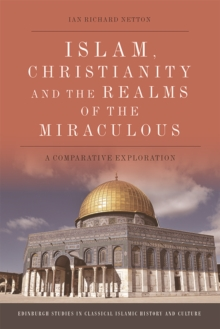 Islam, Christianity and the Realms of the Miraculous : A Comparative Exploration, Hardback Book