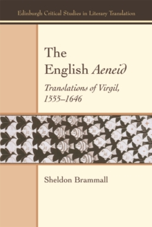 The English Aeneid : Translations of Virgil 1555-1646, Hardback Book