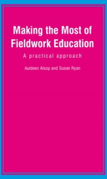 Making the Most of Fieldwork Education : A Practical Approach, Paperback Book