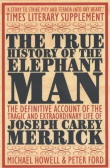 The True History of the Elephant Man, Paperback Book