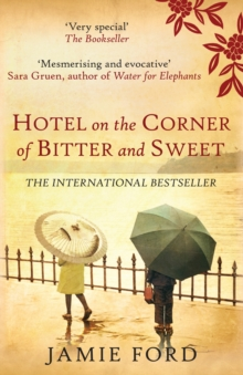Hotel on the Corner of Bitter and Sweet, Paperback / softback Book