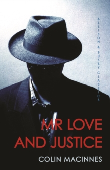 Mr Love and Justice : Allison & Busby Classics, Paperback Book