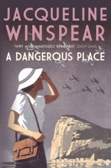 A Dangerous Place : A perilous case for Maisie Dobbs, EPUB eBook