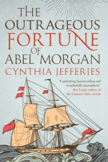 The Outrageous Fortune of Abel Morgan, Hardback Book