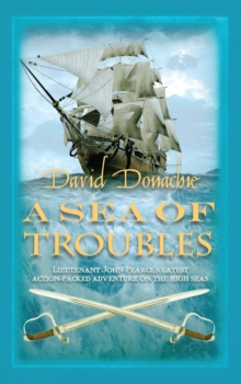 A Sea of Troubles : The riveting maritime adventure series, Hardback Book
