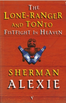Lone Ranger And Tonto Fistfight In Heaven, Paperback / softback Book
