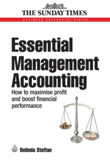 Essential Management Accounting : How to Maximise Profit and Boost Financial Performance, Paperback Book