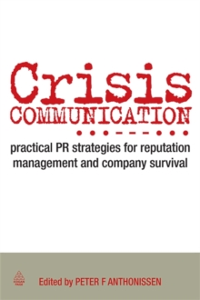 Crisis Communication : Practical PR Strategies for Reputation Management & Company Survival, Hardback Book