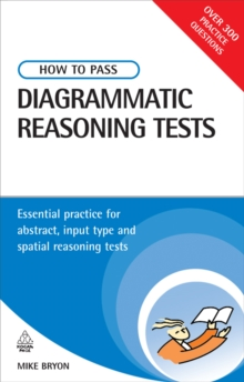 How to Pass Diagrammatic Reasoning Tests : Essential Practice for Abstract, Input Type and Spatial Reasoning Tests, PDF eBook