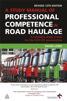 A Study Manual of Professional Competence in Road Haulage : A Complete Study Course for the OCR CPC Examination, Paperback Book
