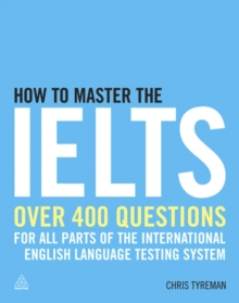 How to Master the IELTS : Over 400 Questions for All Parts of the International English Language Testing System, EPUB eBook