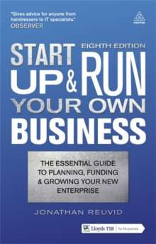 Start Up and Run Your Own Business : The Essential Guide to Planning Funding and Growing Your New Enterprise, Paperback Book