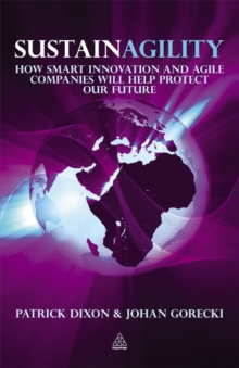 Sustainagility : How Smart Innovation and Agile Companies will Help Protect our Future, EPUB eBook