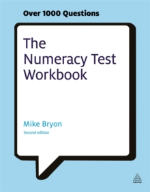 The Numeracy Test Workbook : Everything You Need for a Successful Programme of Self Study Including Quick Tests and Full-length Realistic Mock-ups, Paperback / softback Book