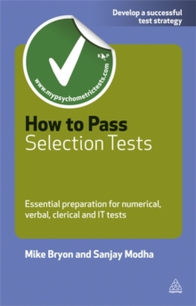 How to Pass Selection Tests : Essential Preparation for Numerical Verbal Clerical and IT Tests, Paperback / softback Book