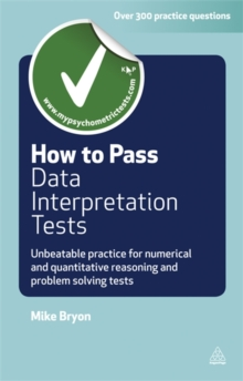 How to Pass Data Interpretation Tests : Unbeatable Practice for Numerical and Quantitative Reasoning and Problem Solving Tests, Paperback / softback Book