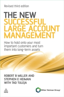 The New Successful Large Account Management : How to Hold onto Your Most Important Customers and Turn Them into Long Term Assets, Paperback Book