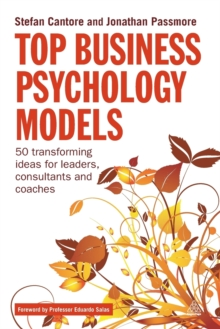 Top Business Psychology Models : 50 Transforming Ideas for Leaders, Consultants and Coaches, Paperback / softback Book
