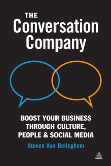 The Conversation Company : Boost Your Business Through Culture, People and Social Media, EPUB eBook