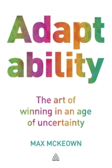 Adaptability : The Art of Winning In An Age of Uncertainty, Paperback / softback Book