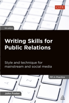 Writing Skills for Public Relations : Style and Technique for Mainstream and Social Media, Paperback / softback Book