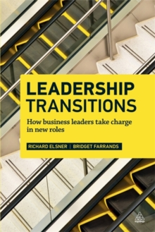 Leadership Transitions : How Business Leaders Take Charge in New Roles, Paperback Book