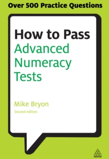 How to Pass Advanced Numeracy Tests : Improve Your Scores in Numerical Reasoning and Data Interpretation Psychometric Tests, EPUB eBook