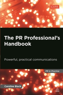 The PR Professional's Handbook : Powerful, Practical Communications, Paperback Book