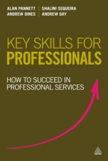 Key Skills for Professionals : How to Succeed in Professional Services, Paperback Book