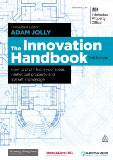 The Innovation Handbook : How to Profit from Your Ideas, Intellectual Property and Market Knowledge, EPUB eBook