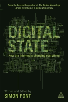 Digital State : How the Internet is Changing Everything, Paperback Book