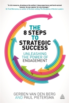 The 8 Steps to Strategic Success : Unleashing the Power of Engagement, Paperback / softback Book