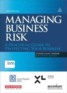 Managing Business Risk : A Practical Guide to Protecting Your Business, Hardback Book