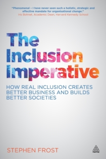 The Inclusion Imperative : How Real Inclusion Creates Better Business and Builds Better Societies, Paperback / softback Book