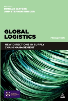 Global Logistics : New Directions in Supply Chain Management, Paperback Book