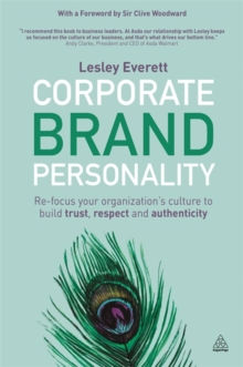 Corporate Brand Personality : Re-Focus Your Organization's Culture to Build Trust, Respect and Authenticity, Paperback Book