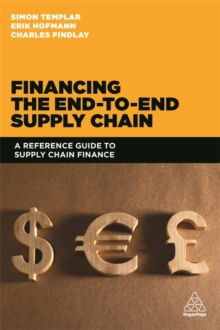 Financing the End-to-end Supply Chain : A Reference Guide to Supply Chain Finance, Paperback / softback Book