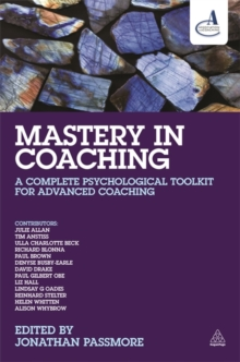 Mastery in Coaching : A Complete Psychological Toolkit for Advanced Coaching, Paperback / softback Book
