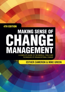 Making Sense of Change Management : A Complete Guide to the Models, Tools and Techniques of Organizational Change, EPUB eBook