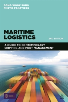 Maritime Logistics : A Guide to Contemporary Shipping and Port Management, Paperback Book