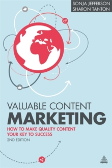 Valuable Content Marketing : How to Make Quality Content Your Key to Success, Paperback Book