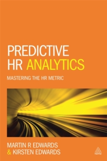 Predictive HR Analytics : Mastering the HR Metric, Paperback / softback Book