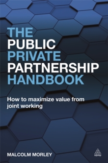 The Public-Private Partnership Handbook : How to Maximize Value from Joint Working, Paperback Book