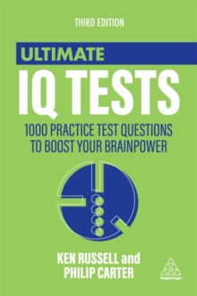 Ultimate IQ Tests : 1000 Practice Test Questions to Boost Your Brainpower, Paperback / softback Book