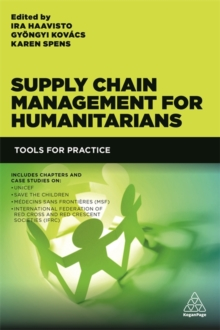 Supply Chain Management for Humanitarians : Tools for Practice, Paperback Book